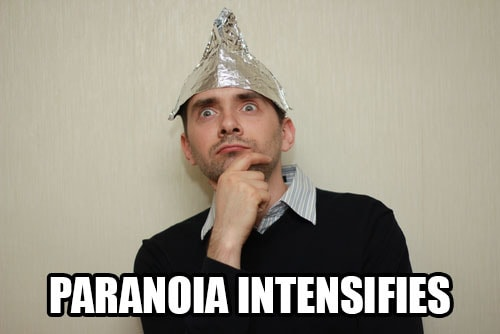 Paranoia Intensifies