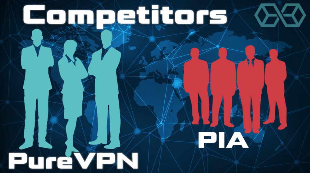 Meet Competitors PureVPN vs PIA