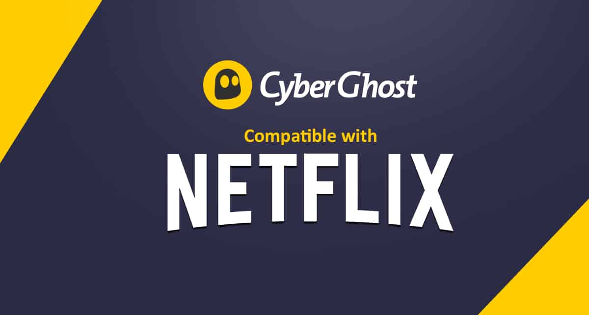 CyberGhost is Compatible with Netflix