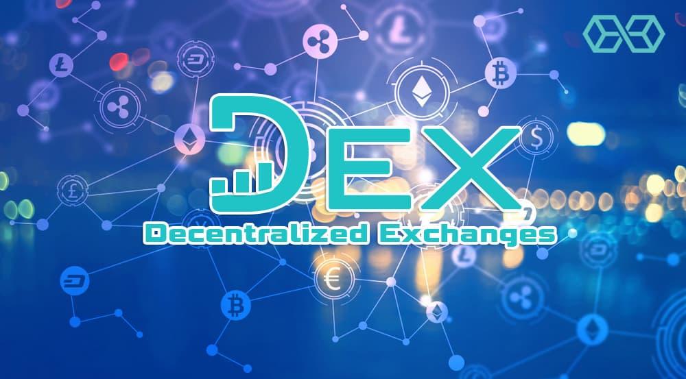 Decentralized Exchanges (DEX)