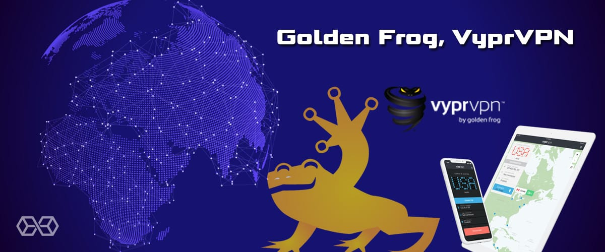 Owned by a company called Golden Frog, VyprVPN