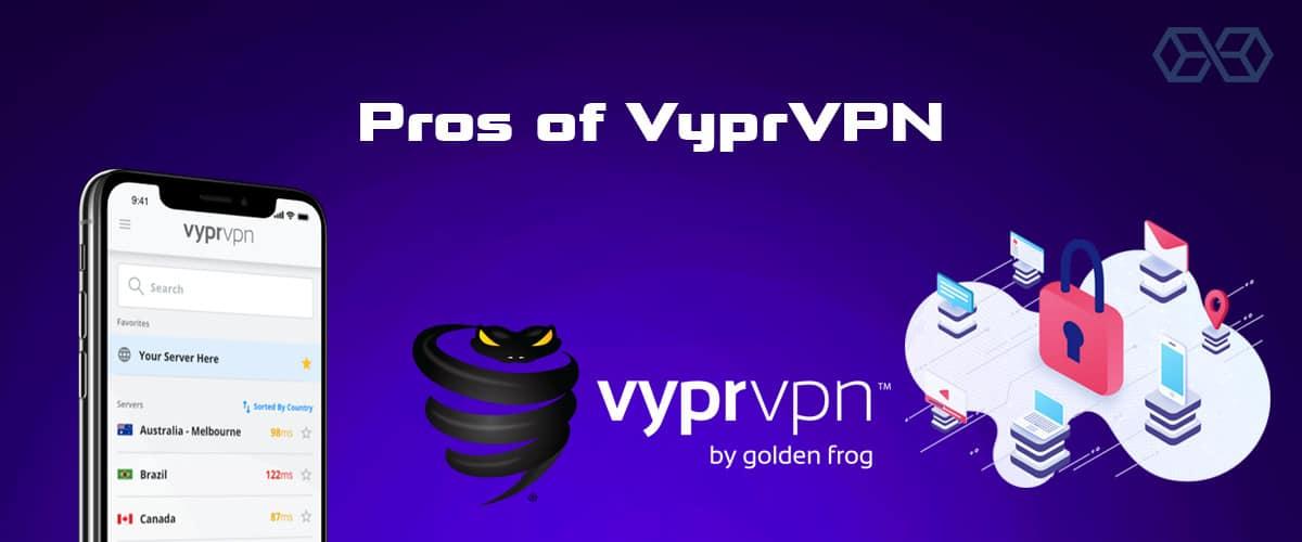Pros of VyprVPN