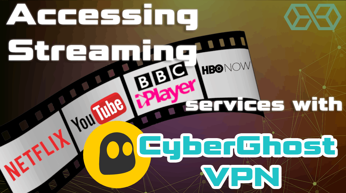 Accessing streaming services with CyberGhost