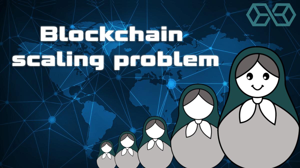 Blockchain Scaling Problem