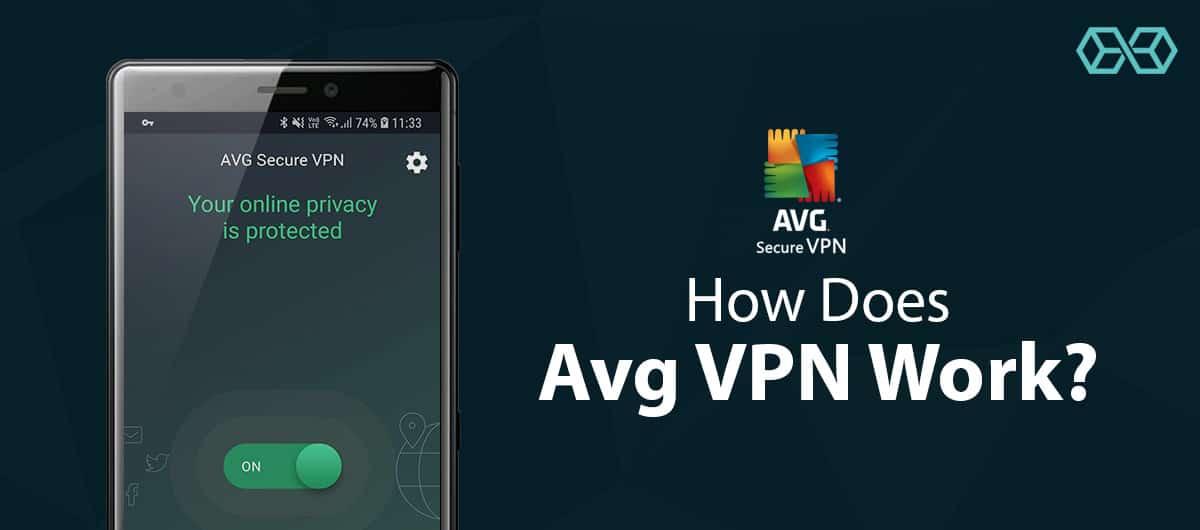 How Does Avg VPN Work?