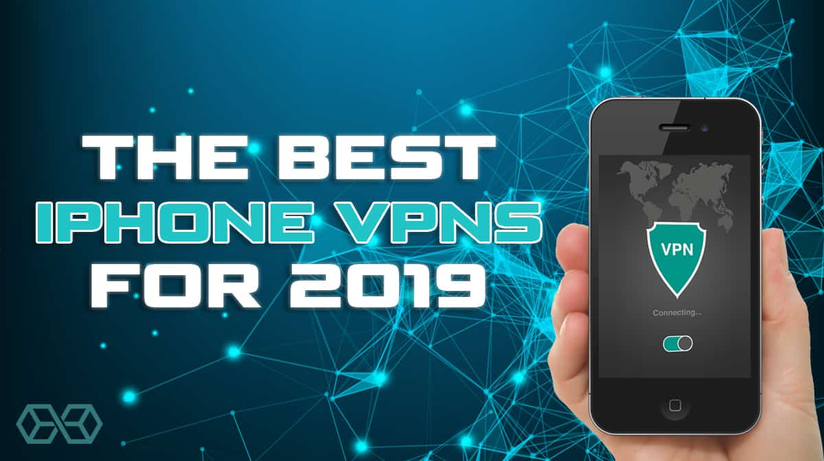 Which is the best VPN for iPhone in 2019?