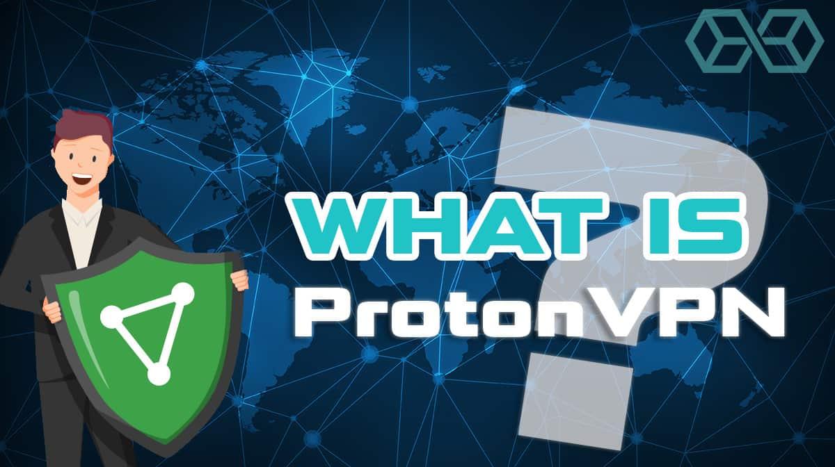 What is ProtonVPN?