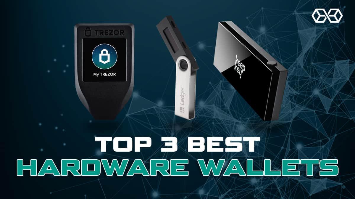 Top 3 Best Hardware Wallets