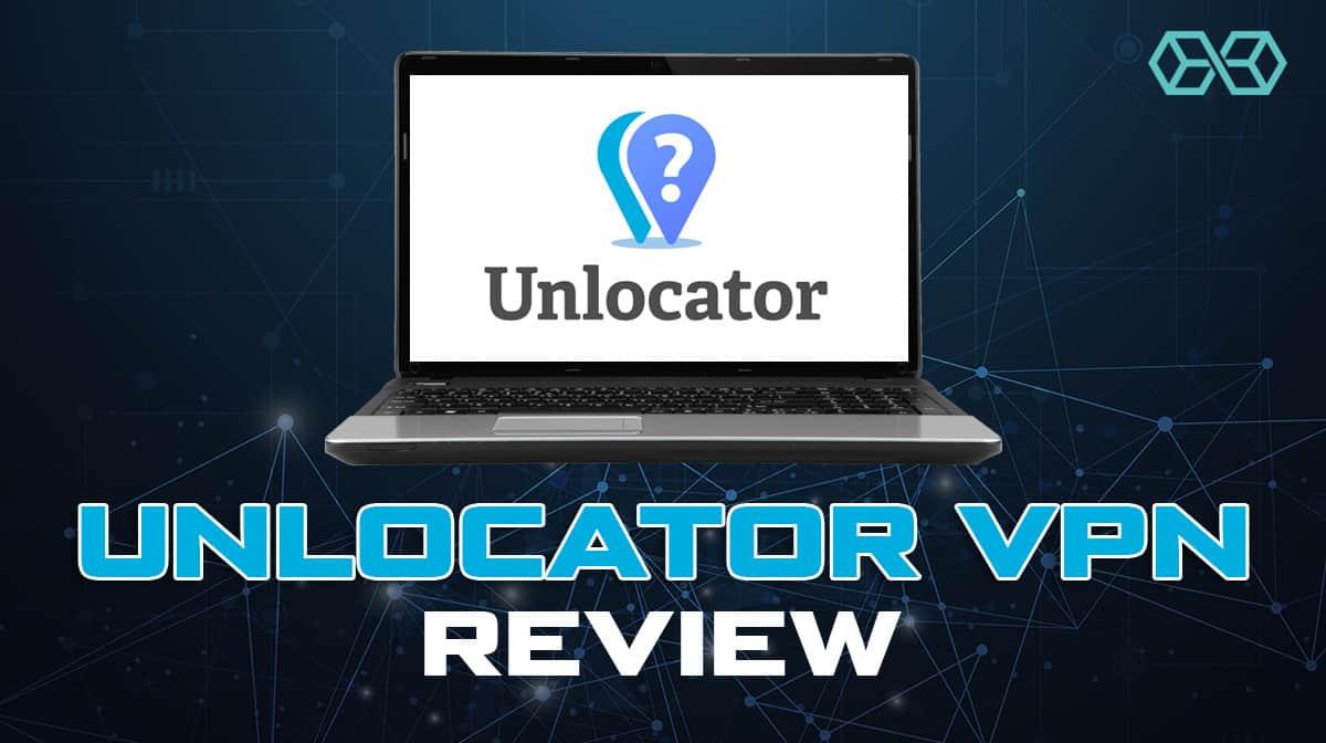 Unlocator VPN Review