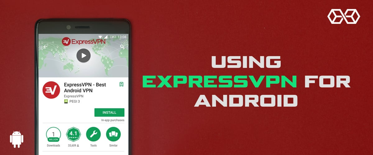 Using ExpressVPN for Android