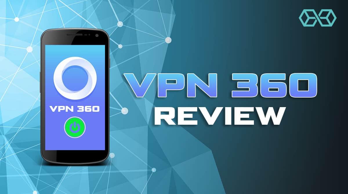 VPN 360 Review