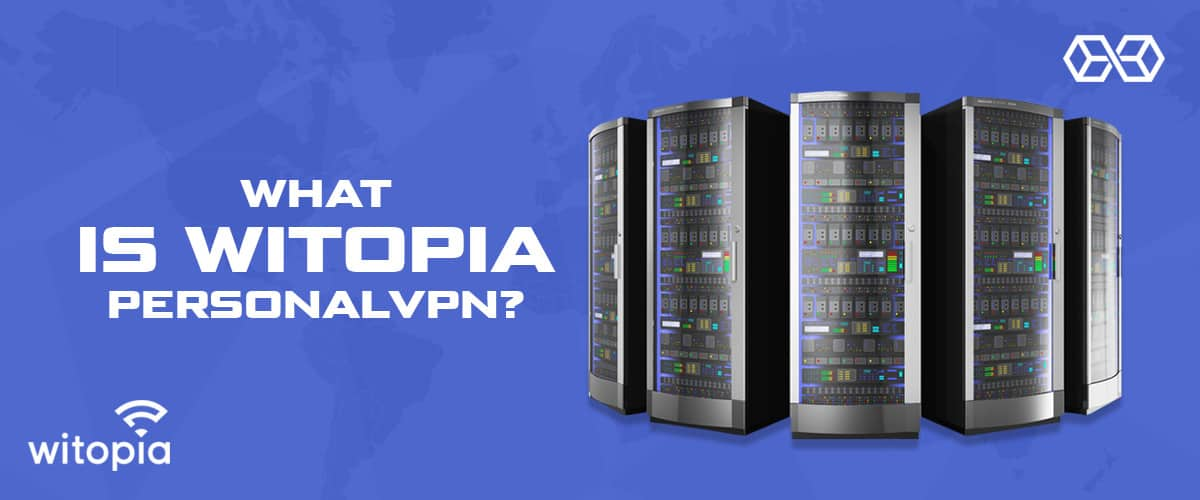 What is Witopia PersonalVPN?